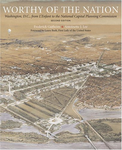book Worthy of the Nation: Washington, DC, from L\'Enfant to the National Capital Planning Commission