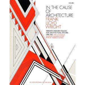 book In the Cause of Architecture, Frank Lloyd Wright