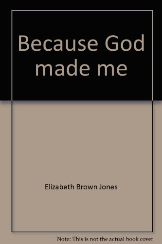 book Because God made me