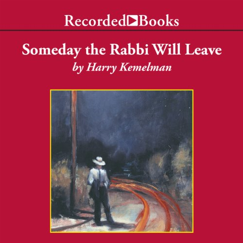 book Someday the Rabbi Will Leave: A Rabbi Small Mystery, Book 9
