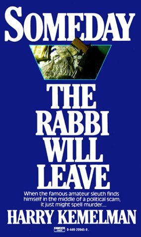 book Someday the Rabbi Will Leave by Kemelman (1-Jun-1986) Mass Market Paperback
