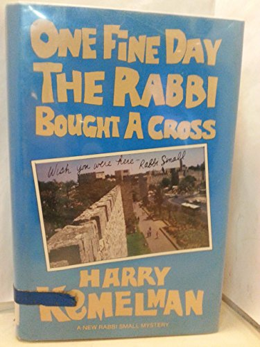 book One Fine Day the Rabbi Bought a Cross by Harry Kemelman (1-Mar-1987) Hardcover