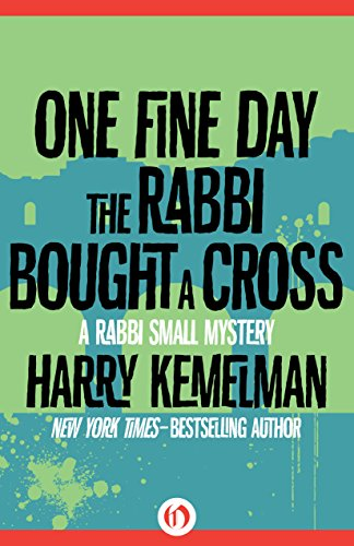 book One Fine Day the Rabbi Bought a Cross (The Rabbi Small Mysteries)
