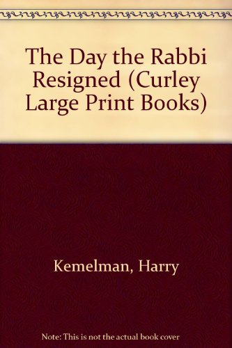 book The Day the Rabbi Resigned (Curley Large Print Books)