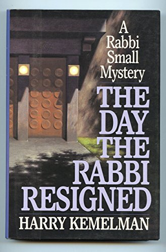 book The Day the Rabbi Resigned by Harry Kemelman (1-Jan-1992) Hardcover