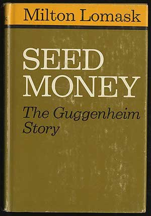 book Seed Money: The Guggenheim story