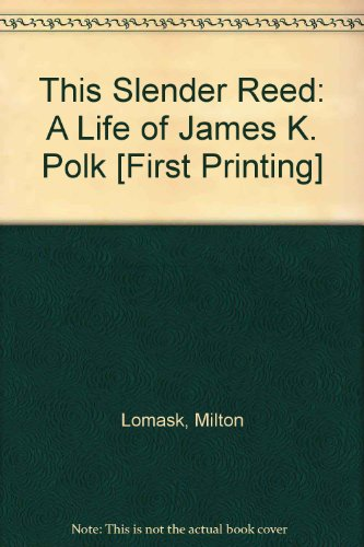 book This slender reed;: A life of James K. Polk (An Ariel book)