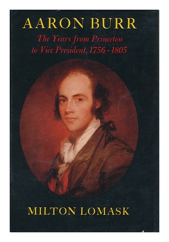 book Aaron Burr: The Years from Princeton to Vice President, 1756-1805