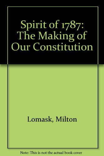 book SPIRIT OF 1787: The Making of Our Constitution