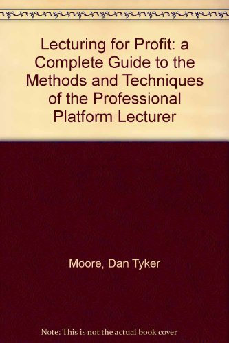 book Lecturing for Profit: a Complete Guide to the Methods and Techniques of the Professional Platform Lecturer