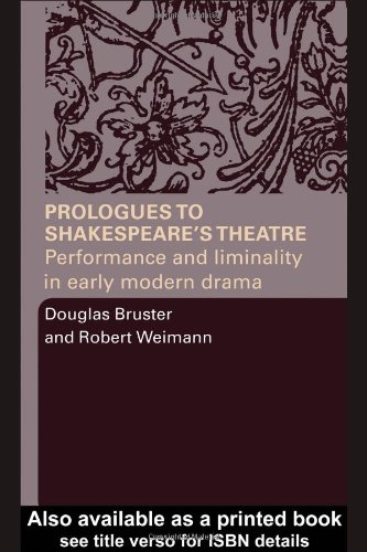 book Prologues to Shakespeare\'s Theatre: Performance and Liminality in Early Modern Drama