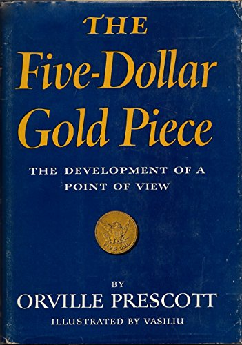 book The Five Dollar Gold Piece: the Development of a Point of View