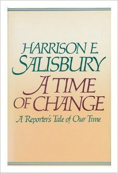 book A Time of Change: A Reporter\'s Tale of Our Time First edition by Salisbury, Harrison E. (1988) Hardcover