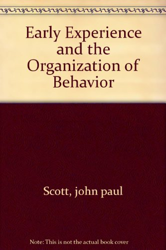 book Early experience and the organization of behavior (Developmental processes and behavior series)