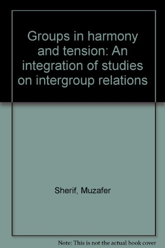 book Groups in Harmony and Tension. An Integration of Studies on Intergroup Relations.