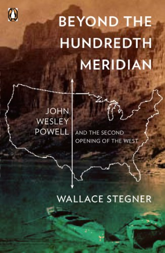 book Beyond the Hundredth Meridian: John Wesley Powell and the Second Opening of the West