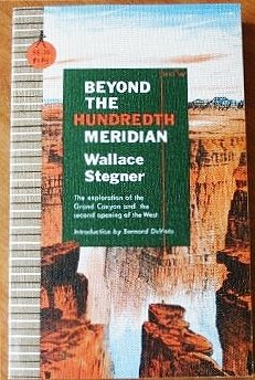 book Beyond the Hundredth Meridian : John Wesley Powell and The Second Opening of the West, The Exploration of the Grand Canyon and The Second Opening of the West