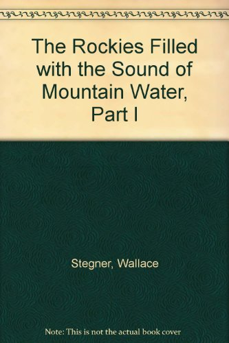 book The Rockies Filled with the Sound of Mountain Water, Part I