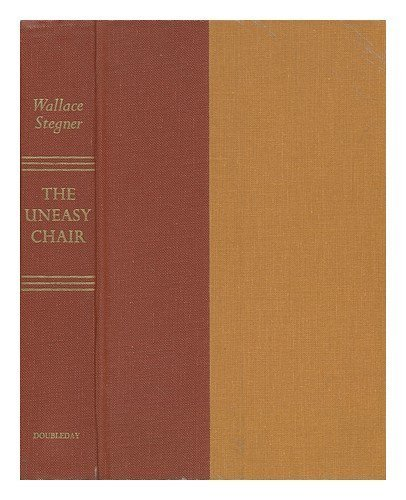 book The uneasy chair;: A biography of Bernard DeVoto 1st edition by Wallace Earle Stegner (1974) Hardcover