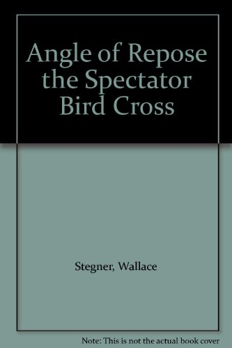 book Angle of Repose the Spectator Bird Cross