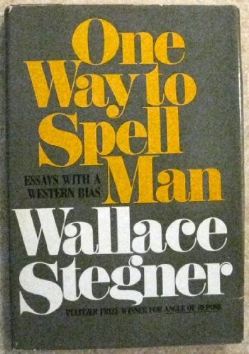 book One Way to Spell Man: Essays with a Western Bias