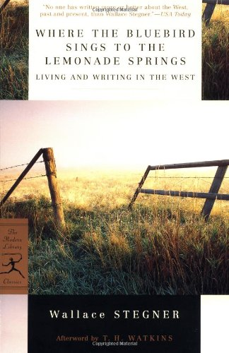book Where the Bluebird Sings to the Lemonade Springs: Living and Writing in the West (Modern Library Classics)
