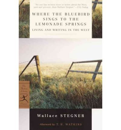 book [(Where the Bluebird Sings to the Lemonade Springs)] [Author: Wallace Stegner] published on (May, 2002)