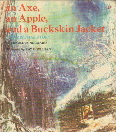book An axe, an apple, and a buckskin jacket;: A Christmas story