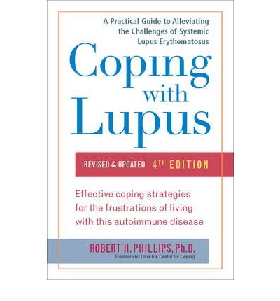 book [ Coping with Lupus: A Practical Guide to Alleviating the Challenges of Systemic Lupus Erythematosus (Revised, Updated) BY Phillips, Robert H. ( Author ) ] { Paperback } 2012