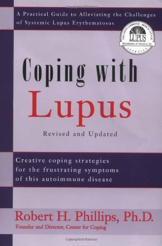 book Coping With Lupus: A Practical Guide to Alleviating the Challenges of Systemic Lupus Erythematosus by Phillips, Robert H. (2001) Paperback