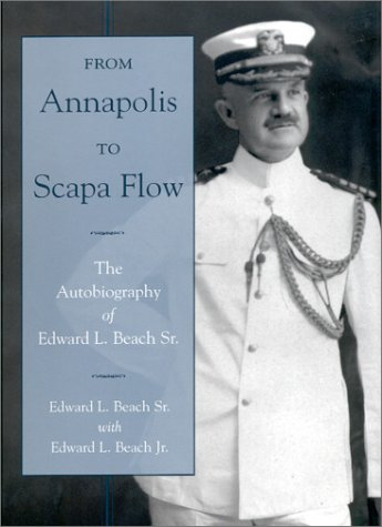 book From Annapolis to Scapa Flow: The Autobiography of  Edward L. Beach Sr.