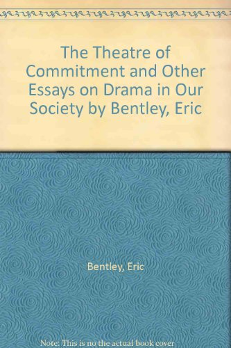 book The Theatre of Commitment And Other Essays On Drama In Our Society