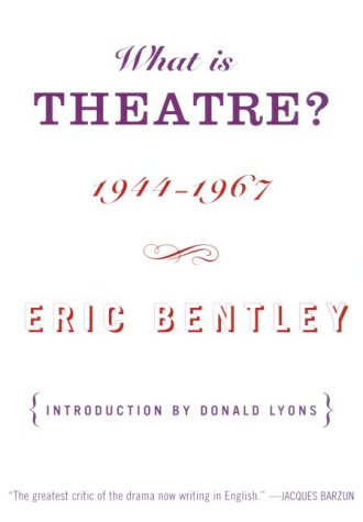 book What Is Theatre?: Incorporating The Dramatic Event and Other Reviews, 1944-1967