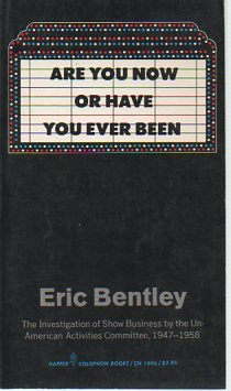 book Are you now or have you ever been;: The investigation of show business by the Un-American Activities Committee, 1947-1958 (Harper colophon books, CN 1006)