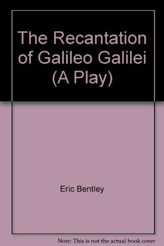 book The Recantation of Galileo Galilei (A Play)