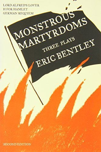 book Monstrous Martyrdoms: Three Plays 1st edition by Bentley, Eric (2004) Paperback