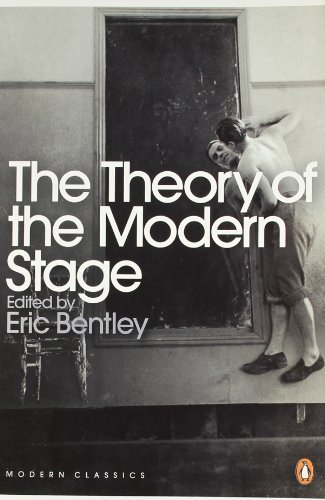 book Modern Classics Theory of the Modern Stage: From Artaud To Zola An Introduction To Modern Theatre And Drama by Bentley Eric (2008-03-25) Paperback