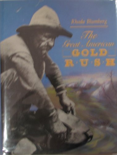 book The Great American Gold Rush by Rhoda Blumberg (1989) Library Binding