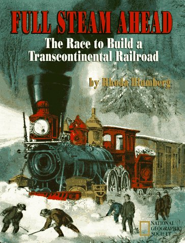 book Full Steam Ahead: The Race to Build a Transcontinental Railroad