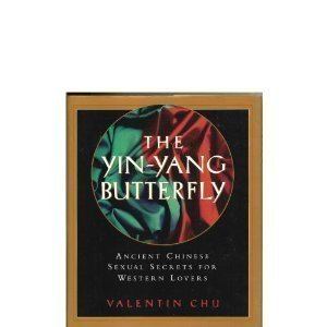 book The Yin-Yang Butterfly: Ancient Chinese Sexual Secrets for Western Lovers by Valentin Chu (1993) Hardcover