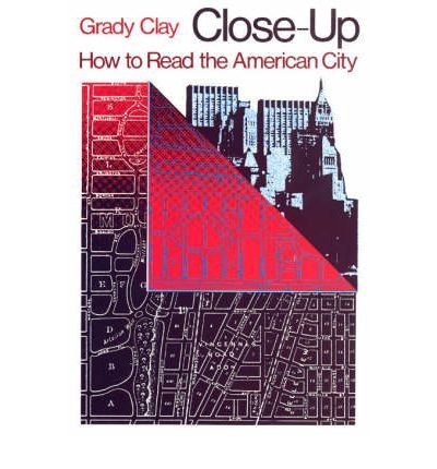 book [(Close-up: How to Read the American City )] [Author: Grady Clay] [May-1980]