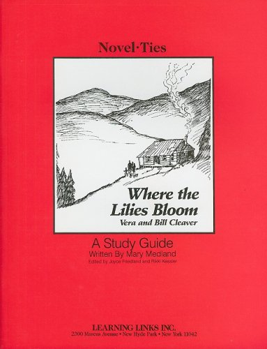 book Where the Lilies Bloom: Novel-Ties Study Guide