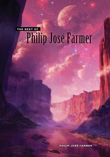 book The Best of Philip Jose Farmer by Philip Jose Farmer (2005) Hardcover