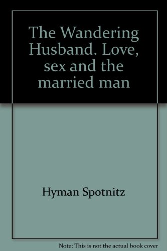 book The Wandering Husband: Love, Sex and the Married Man