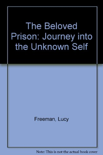 book The Beloved Prison: Journey into the Unknown Self