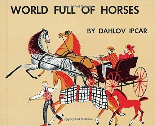 book World Full of Horses by Ipcar, Dahlov (2014) Hardcover