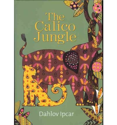 book [ The Calico Jungle by Ipcar, Dahlov ( Author ) Jan-2010 Hardcover ]