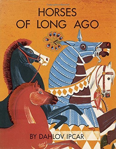 book Horses of Long Ago by Ipcar, Dahlov (2014) Hardcover