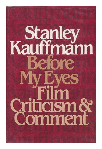 book Before My Eyes: Film Criticism and Comment
