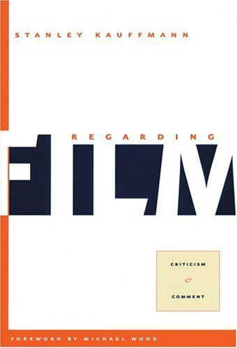 book Regarding Film: Criticism and Comment (PAJ Books) by Kauffmann, Mr. Stanley (2001) Paperback